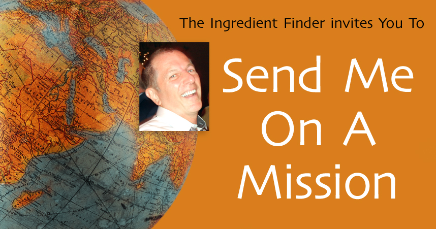 The Ingredient Finder invites You To Send Me On A Mission