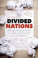 Divided Nations: Why Global Governance is Failing, and What We Can Do About it by Ian Goldin