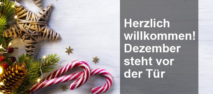 Herzlich willkommen! Dezember steht vor der Tür