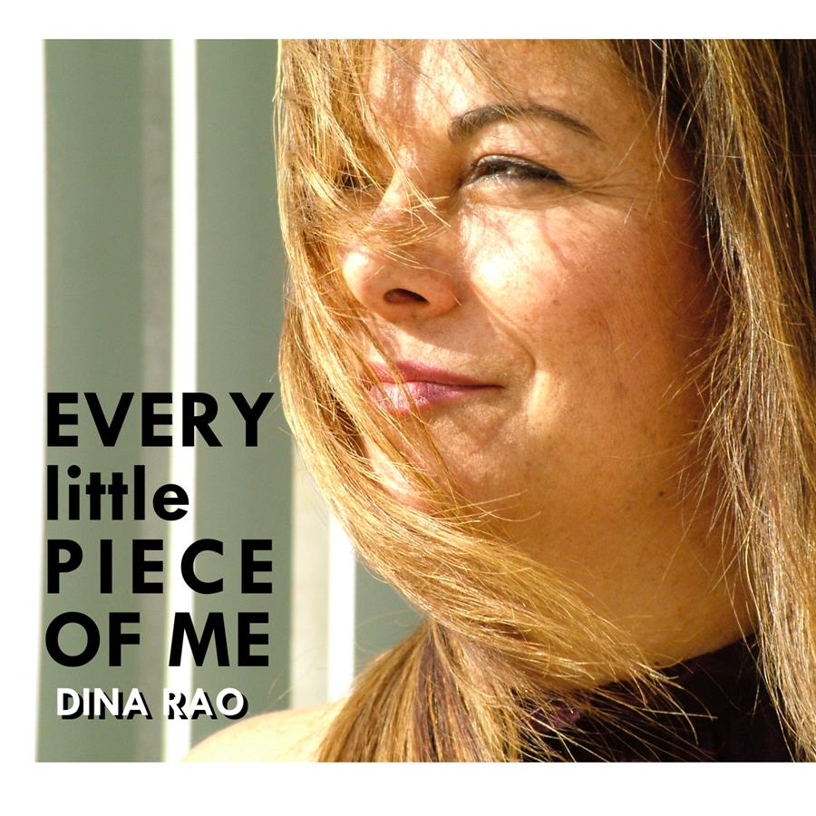 Dina Rao - Every Little Piece of Me