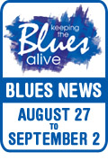 Keeping The Blues Alive brings you Blues News. Week of August 27th to September 2nd