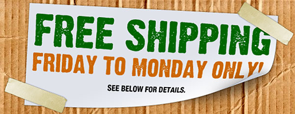 Free Shipping This Weekend!