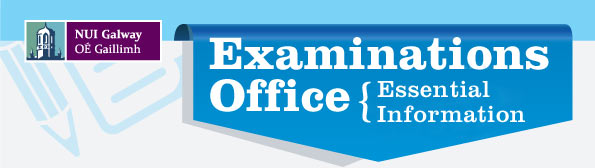 NUI Galway | OÉ Gaillimh Examinations Office Newsletter