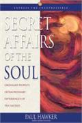 Secret Affairs fo the Soul