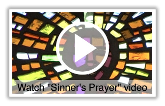 "Watch the ""Sinner's prayer"""