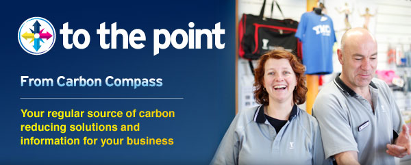 To the point - From Carbon Compass - Your regular source of carbon reducing solutions for your business