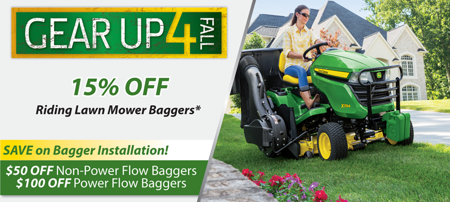 15% OFF Riding Lawn Mower Baggers - Save on Bagger Installation: $50 OFF Non-Power Flow Baggers & $100 OFF Power Flow Baggers