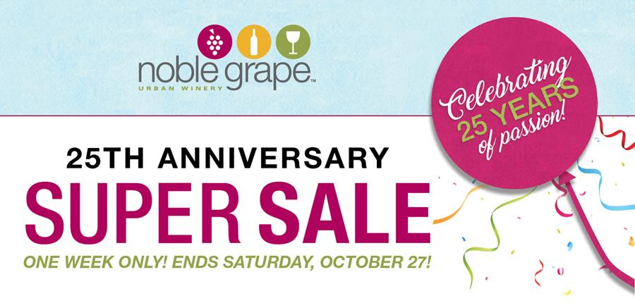 Noble Grape 25th Anniversary Super Sale! One week only. Ends Saturday, October 27!