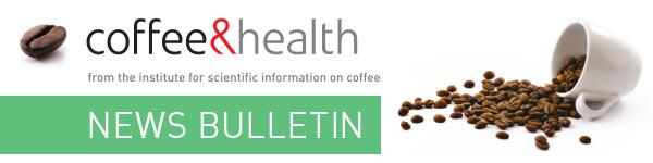 Coffee & Health quarterly news bulletin