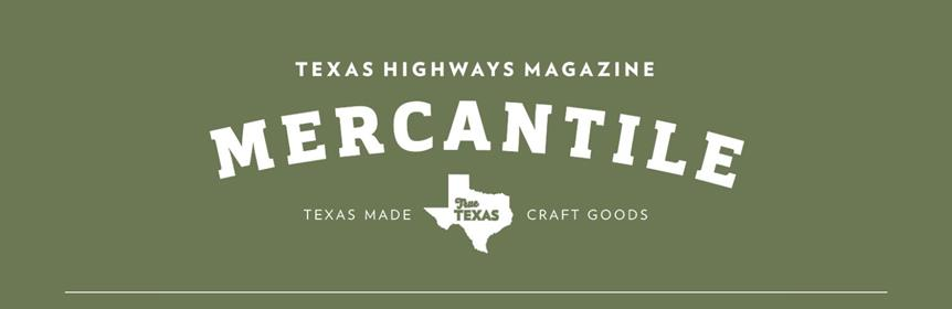 Visit the Texas Highways Mercantile