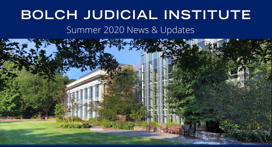 Bolch Judicial Institute   Summer 2020 News and Updates