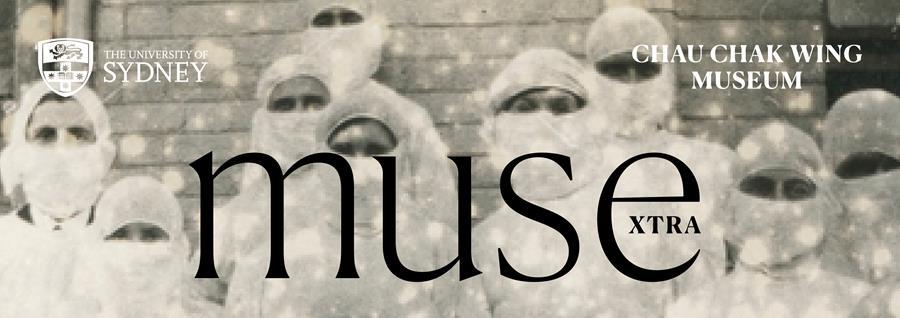 Muse Extra, Chau Chak Wing Museum, University of Sydney