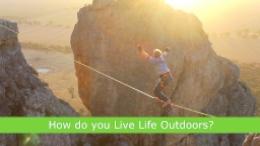 How do you Live Life Outdoors?