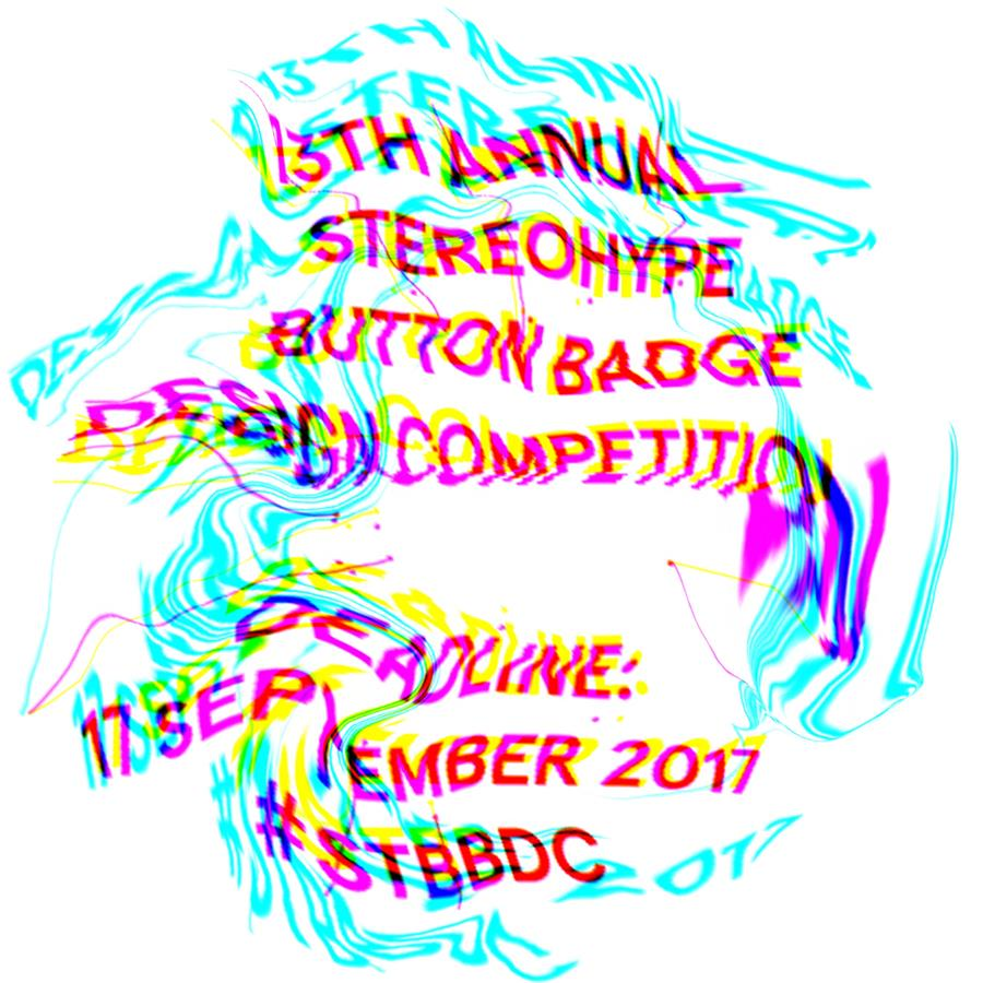 Call for entries: 13th annual Stereohype Button Badge Design Competition (2017) #STBBDC