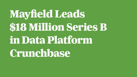 Mayfield Leads $18 Million Series B in Data Platform Crunchbase