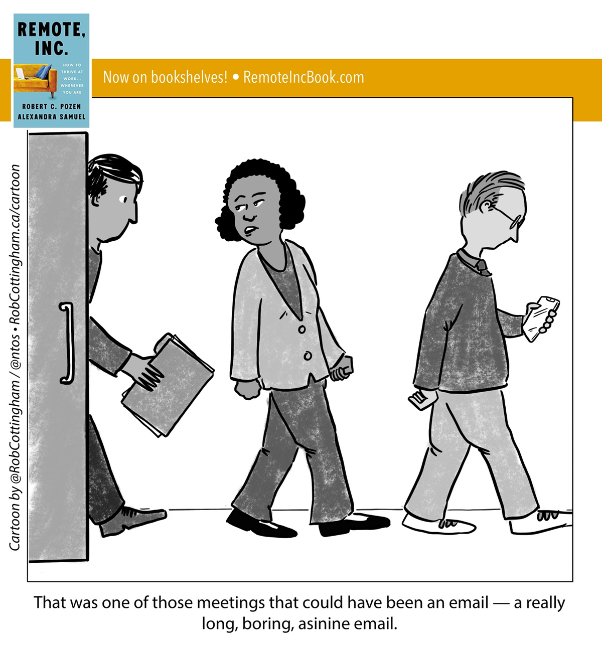 """Comic of people leaving meeeting room. One says, """"That was one of those meetings that could have been an email—a really long, boring, asinine."""