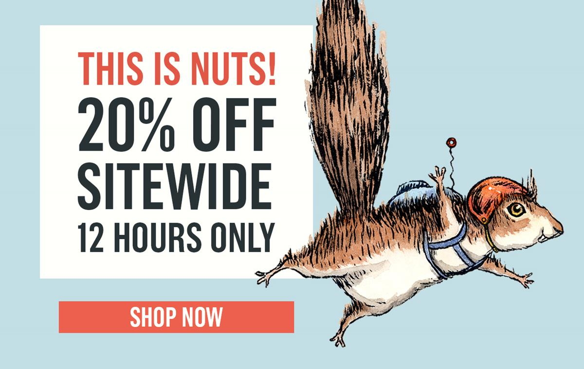 20% Sitewide, 12 hours only