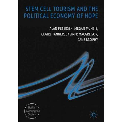 Stem Cell Tourism and the Political Economy of Hope