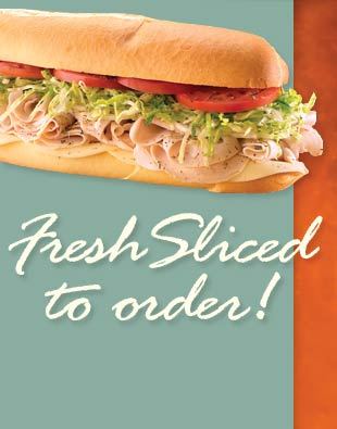 Fresh-Sliced To Order