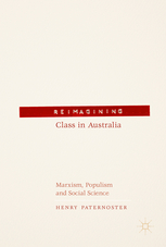 Reimagining Class in Australia: Marxism, Populism and Social Science