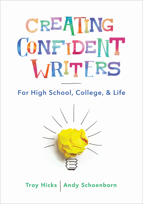 Creating Confident Writers: For High School, College, & Life