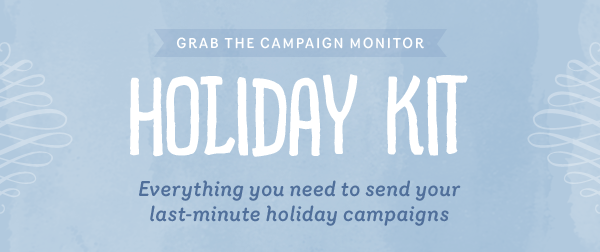 Grab the Campaign Monitor Holiday Kit