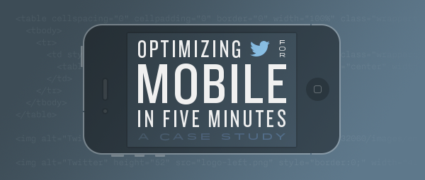 Optimizing for mobile in 5 mins