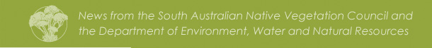 News from SA Native Vegetation Council