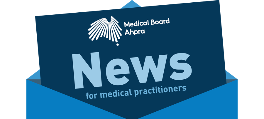 News from the Medical Board of Australia