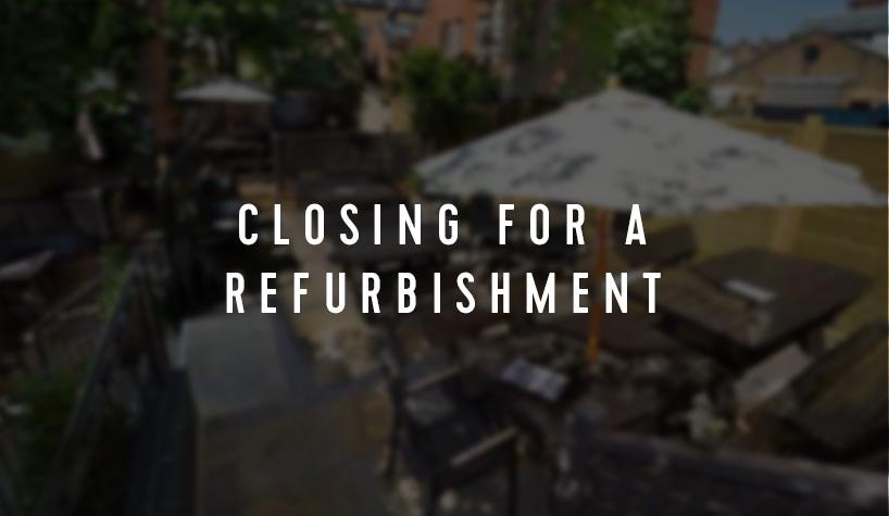 CLOSING FOR A REFURBISHMENT