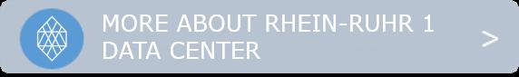 More About Rhein-Ruhr 1 Data Center