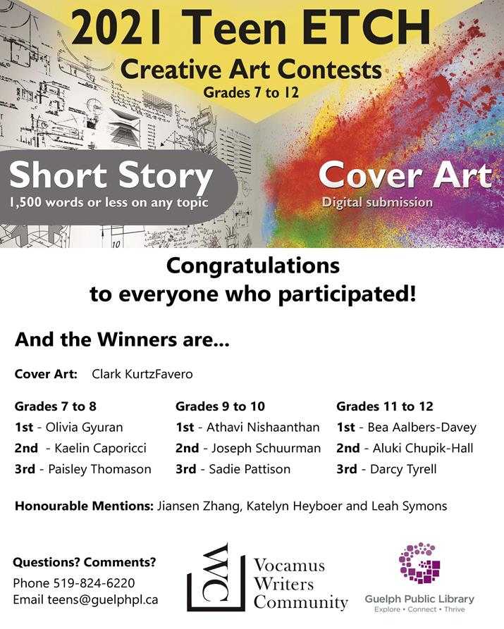 Winners of the 2021 Teen ETCH Creative Arts Contest. Read their stories online at www.guelphpl.ca/teenetch.