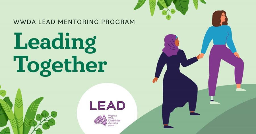 Light green background, dark green text reads WWDA Lead Mentoring Program, Leading Together. An illustration of two women, one with long brown hair and one wearing a headscarf. One of the woman are walking , leading the other one by holding her hand.