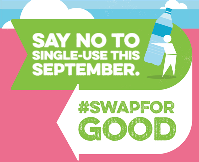 SAY NO TO SINGLE-USE THIS SEPTEMBER, TELL US YOUR #SWAPFORGOOD FOR A CHANCE TO WIN SOME SUSTAINABLE GOODIES!