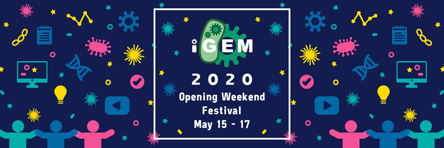 iGEM 2020 Opening Weekend Festival May 15-17