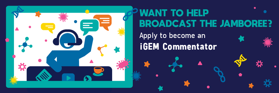 """img: """"Want to help broadcast the Jamboree? Apply to become an iGEM Commentator"""""""