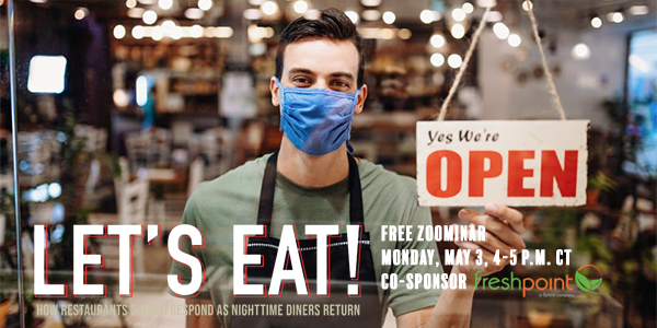 Register for 'Let's Eat: How Restaurants Should Respond As Nighttime Diners Return,' Monday, May 3, 4-5 p.m. CT