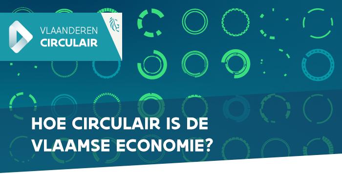 Hoe circulair is de Vlaamse economie?