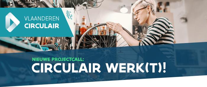 Projectcall Circulair Werk(t)!
