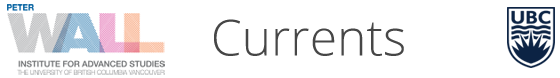Currents: Peter Wall Institute's Email Newsletter