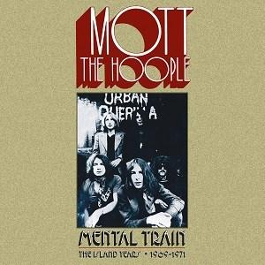 Mott The Hoople Mental Train The Island Years 1969 - 1971 artwork