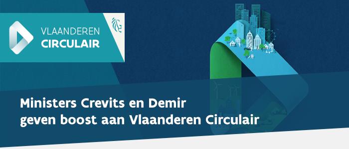 Ministers Crevits en Demir geven boost aan Vlaanderen Circulair