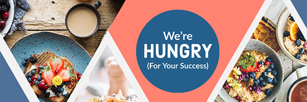 We're hungry for your success