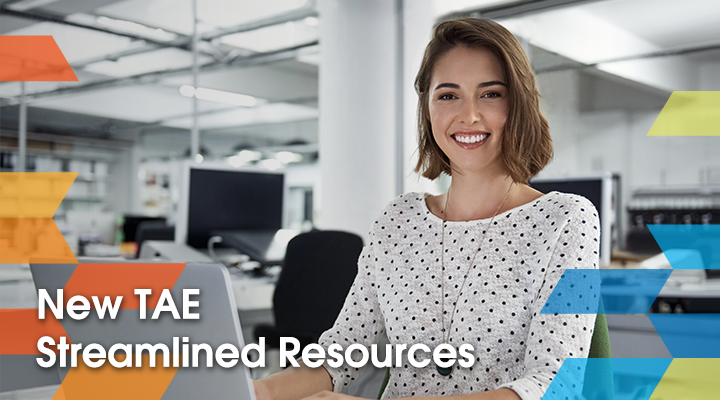 New TAE Streamlined Resources