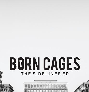 BORN CAGES EP PROMO