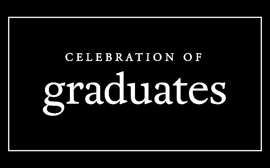 Celebration of Graduates