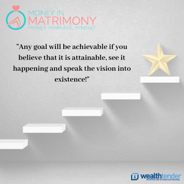 Any goal will be achievable if you believe that it is attainable, see it happening and speak the vision into existence!