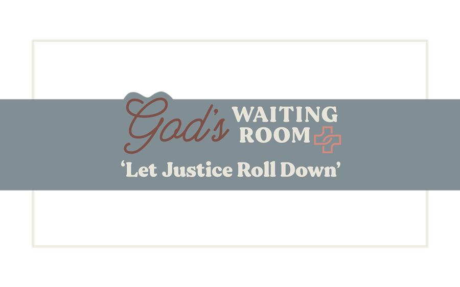 'Let Justice Roll Down'