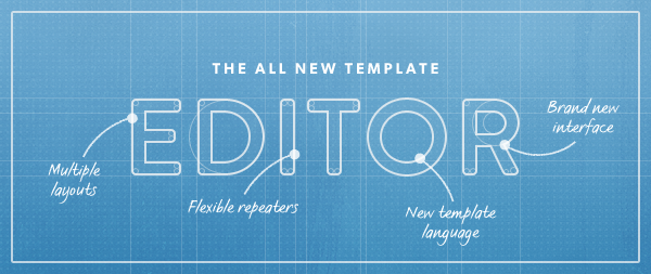 The all new template editor