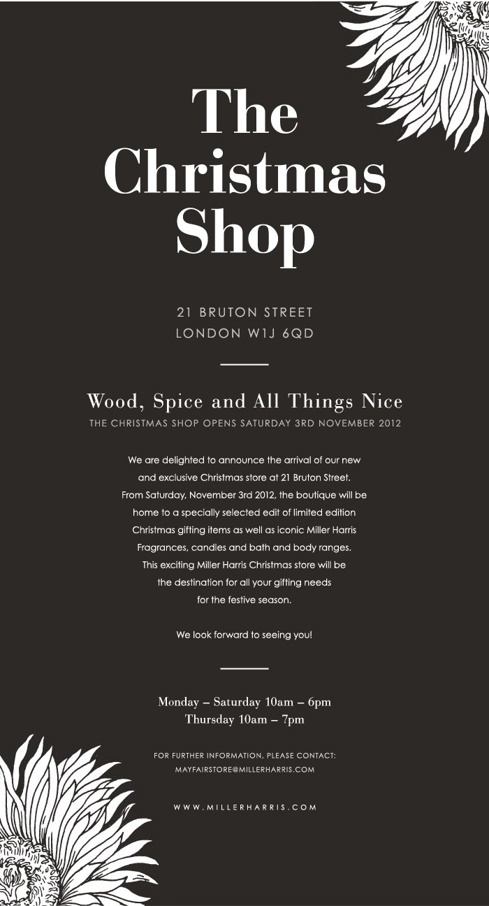 We are delighted to announce the arrival of our new and exclusive Christmas store at 21 Bruton Street. From Saturday, November 3rd 2012